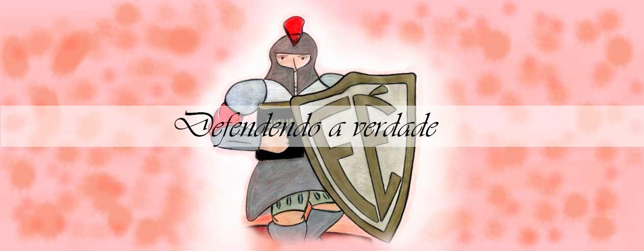 Herois-da-fe-IV_Defendendo-a-verdade